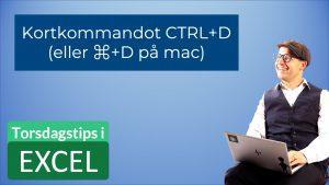 Snabbkommandot ctrl D i Excel